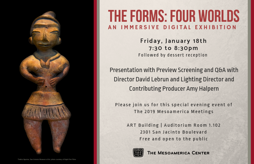 The Forms: Four Worlds - 2019 Mesoamerica Meetings Special Event